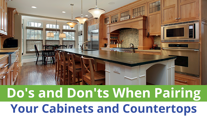 Do's and Don'ts When Pairing Your Cabinets and Countertops