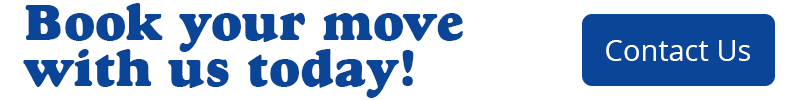 Book your move with us today! Contact us