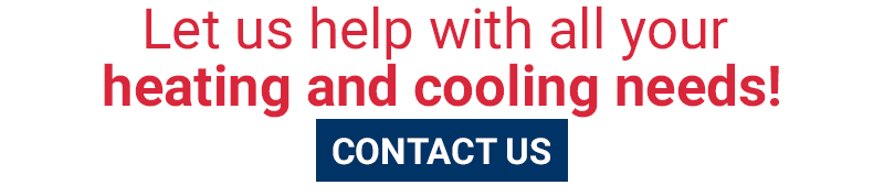 Let us help with all your heating and cooling needs! Contact us