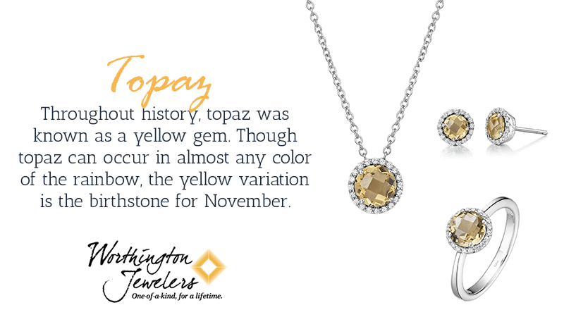 Throughout history, topaz was known to be a yellow stone. However, it can take on any color of the rainbow. Pure topaz is colorless, and its impurities cause it to reflect various colors. As you turn the stone, you may see several different colors within it.