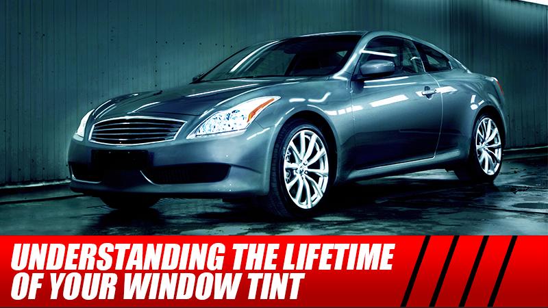 Understanding the Lifetime of Your Window Tint