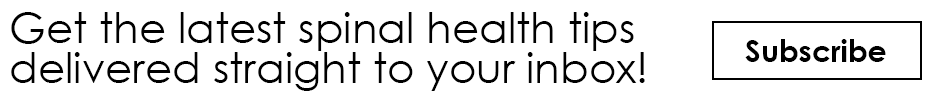 get the latest spinal health tips delivered straight to your inbox! Subscribe