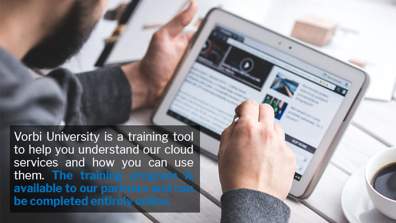 Vorbi University is a training tool to help you understand our cloud services and how you can use them. The training program is available to our partners and can be completed entirely online.