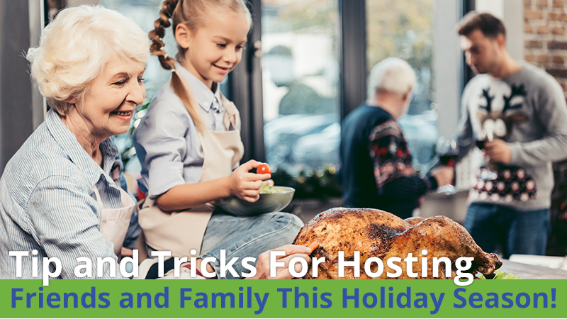 Tip and Tricks For Hosting Friends and Family This Holiday Season!