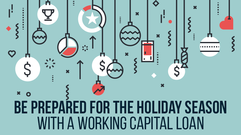 Be Prepared for the Holiday Season With a Working Capital Loan