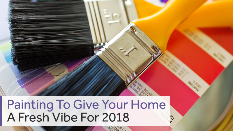 Painting To Give Your Home A Fresh Vibe For 2018