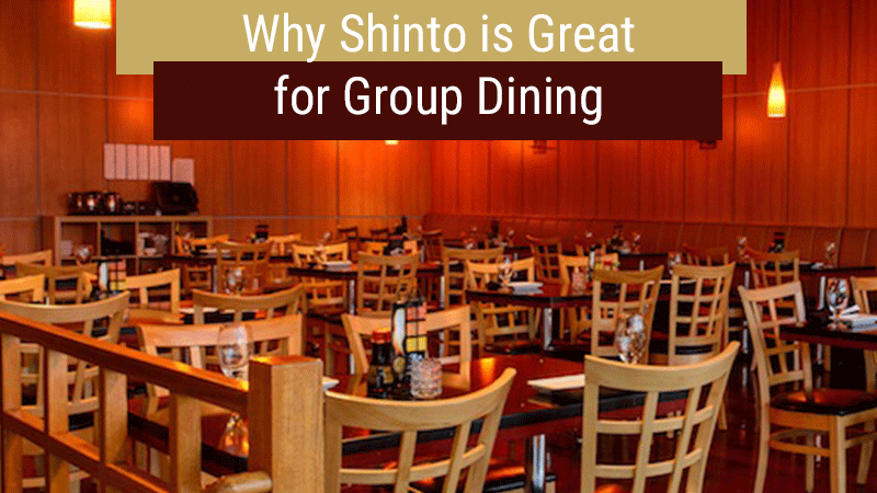 Why is Shinto Great for Group Dining