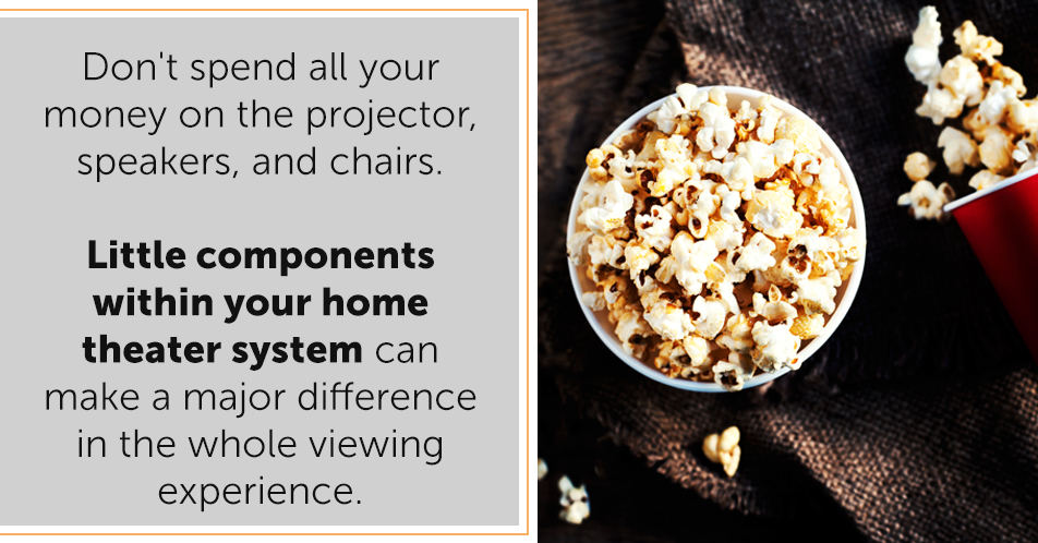 Don't spend all your money on the projector, speakers, and chairs. Little components within your home theater system can make a major difference in the whole viewing experience.