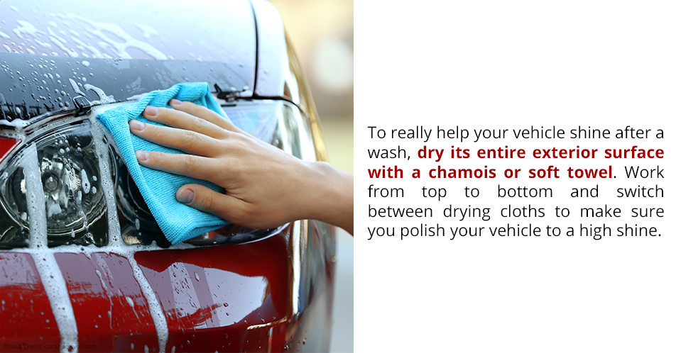 To really help your vehicle shine after a wash, dry its entire exterior surface with a chamois or soft towel. Work from top to bottom and switch between drying cloths to make sure you polish your vehicle to a high shine.
