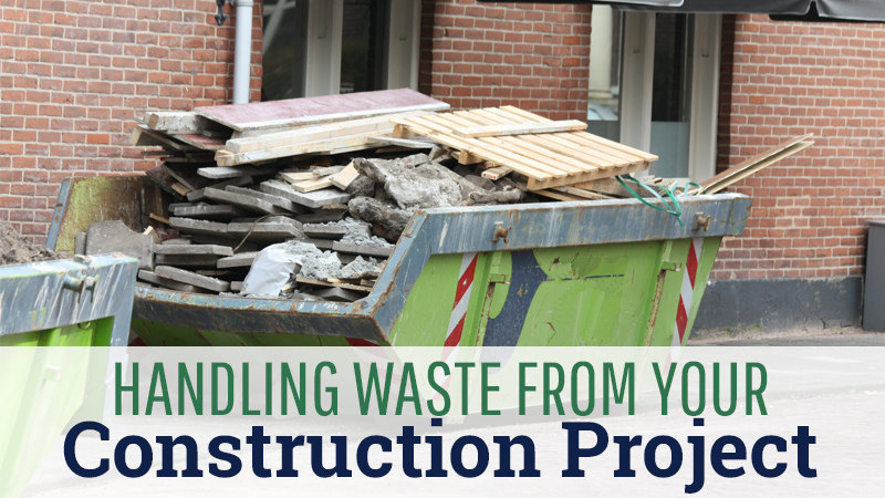 Handling Waste from Your Construction Project