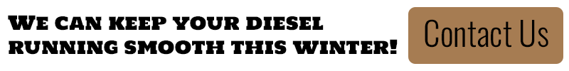 We can keep your diesel running smooth this winter. Contact us!