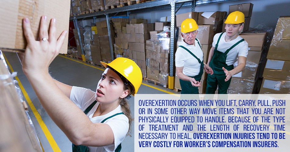 Overexertion occurs when you lift, carry, pull, push or in some other way move items that you are not physically equipped to handle. Because of the type of treatment and the length of recovery time necessary to heal, overexertion injuries tend to be very costly for worker's compensation insurers.