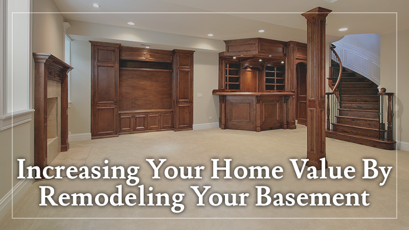 Increasing Your Home Value By Remodeling Your Basement
