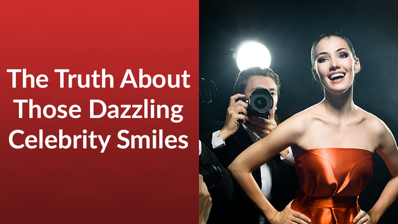 The Truth About Those Dazzling Celebrity Smiles