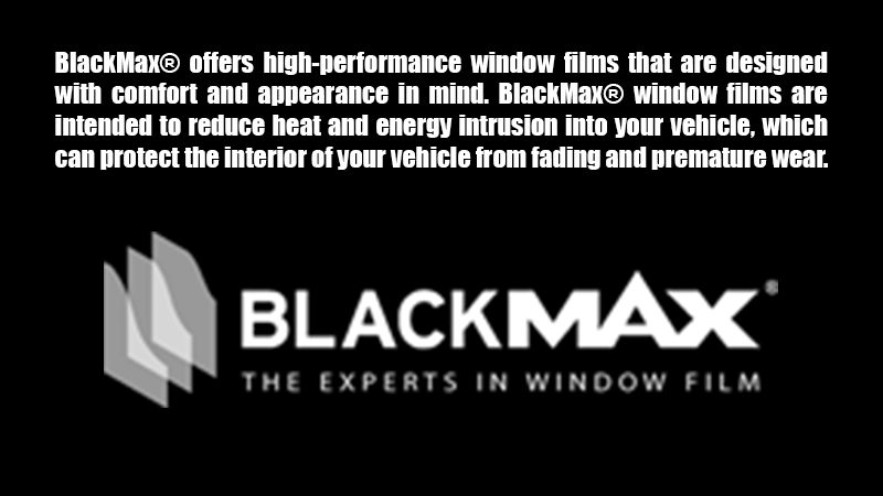 BlackMax® offers high-performance window films that are designed with comfort and appearance in mind. BlackMax® window films are intended to reduce heat and energy intrusion into your vehicle, which can protect the interior of your vehicle from fading and premature wear.