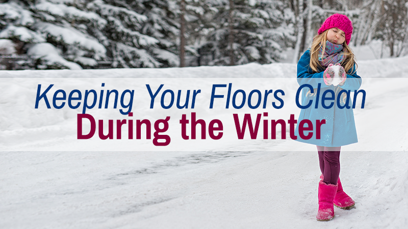 Keeping Your Floors Clean During the Winter