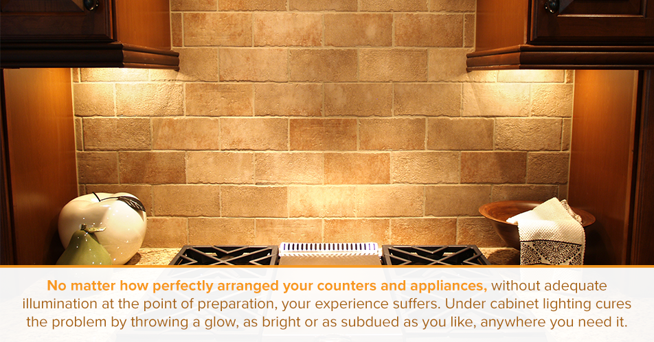 No matter how perfectly arranged your counters and appliances, without adequate illumination at the point of preparation, your experience suffers. Under cabinet lighting cures the problem by throwing a glow, as bright or as subdued as you like, anywhere you need it.