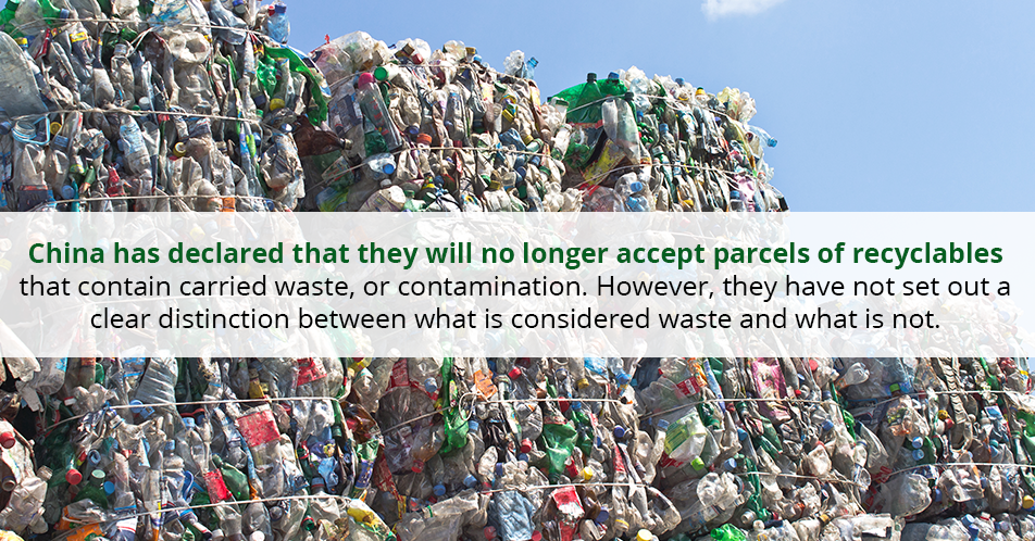 China has declared that they will no longer accept parcels of recyclables that contain carried waste, or contamination. However, they have not set out a clear distinction between what is considered waste and what is not.