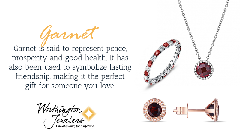 Garnet is said to represent peace, prosperity and good health. It has also been used to symbolize lasting friendship, making it the perfect gift for someone you love.