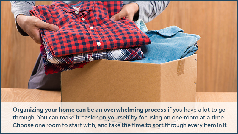 Organizing your home can be an overwhelming process if you have a lot to go through. You can make it easier on yourself by focusing on one room at a time. Choose one room to start with, and take the time to sort through every item in it.