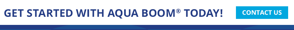 Get started with AQUA BOOM® Today! Contact Us