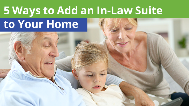 5 Ways to Add an In-Law Suite to Your Home