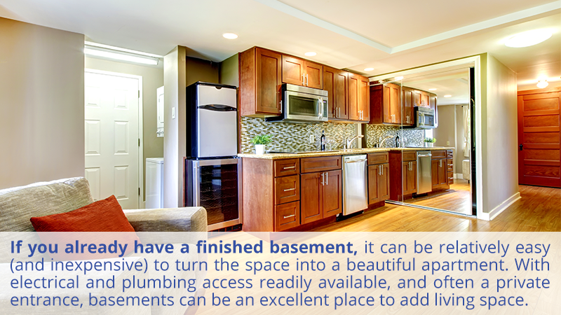 If you already have a finished basement, it can be relatively easy (and inexpensive) to turn the space into a beautiful apartment. With electrical and plumbing access readily available, and often a private entrance, basements can be an excellent place to add living space.