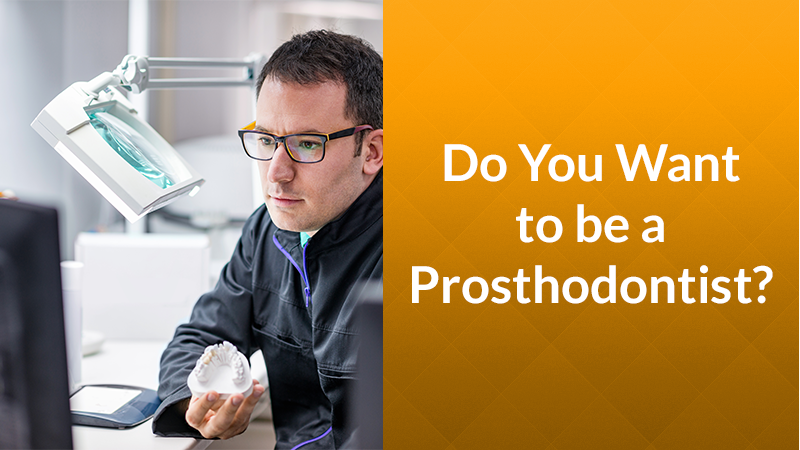 Do You Want to be a Prosthodontist?