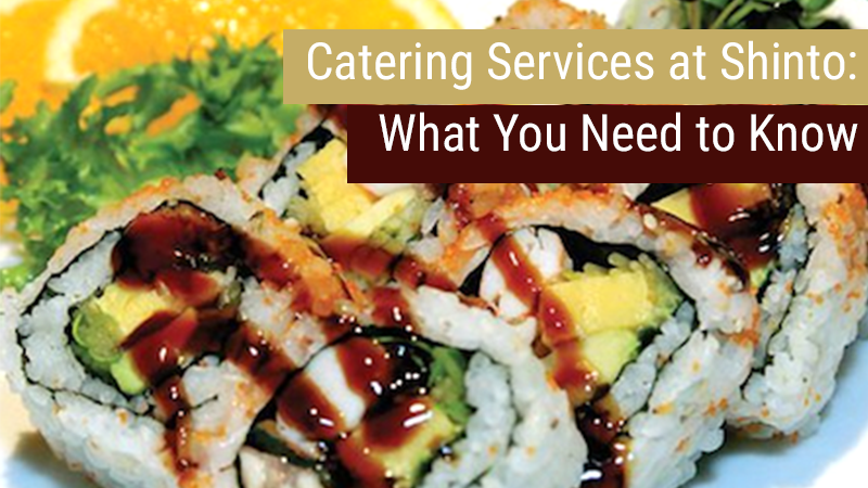 Catering Services at Shinto: What You Need to Know