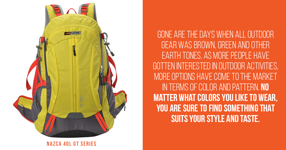 Gone are the days when all outdoor gear was brown, green and other earth tones. As more people have gotten interested in outdoor activities, more options have come to the market in terms of color and pattern. No matter what colors you like to wear, you are sure to find something that suits your style and taste.
