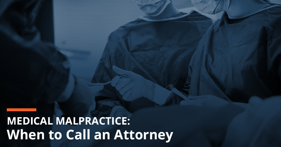 Medical Malpractice: When to Call an Attorney