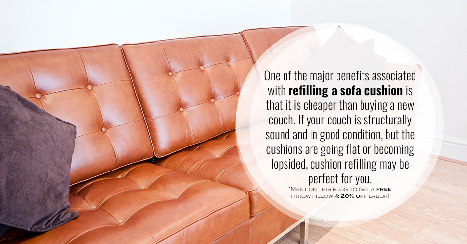 One of the major benefits associated with refilling a sofa cushion is that it is cheaper than buying a new couch. If your couch is structurally sound and in good condition, but the cushions are going flat or becoming lopsided, cushion refilling may be perfect for you.