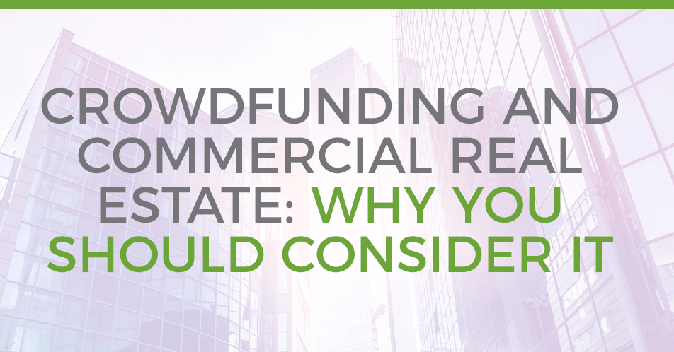 Crowdfunding and Commercial Real Estate: The Why and the How