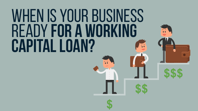 When is Your Business Ready for a Working Capital Loan?