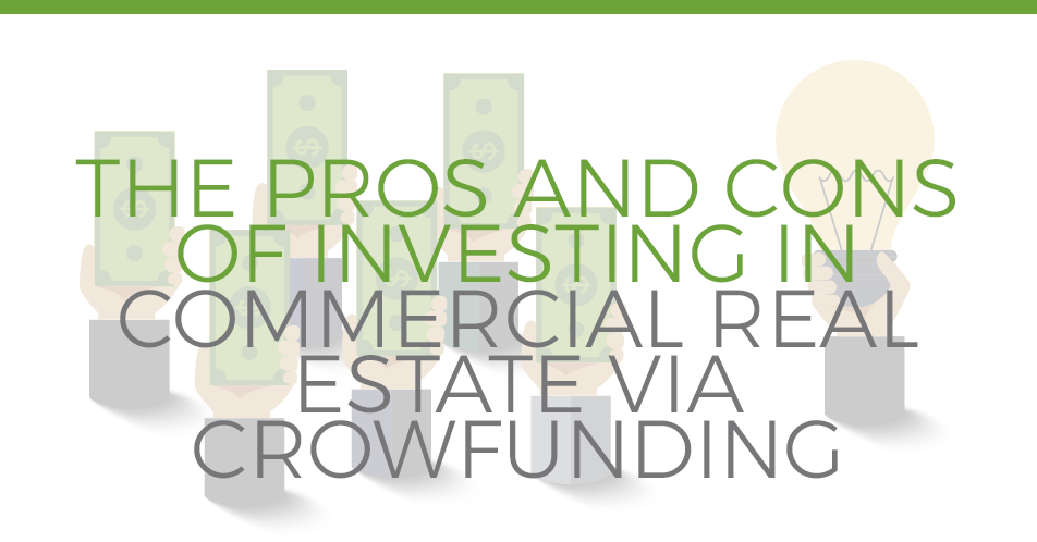 The Pros and Cons of Investing in CRE Via Crowdfunding