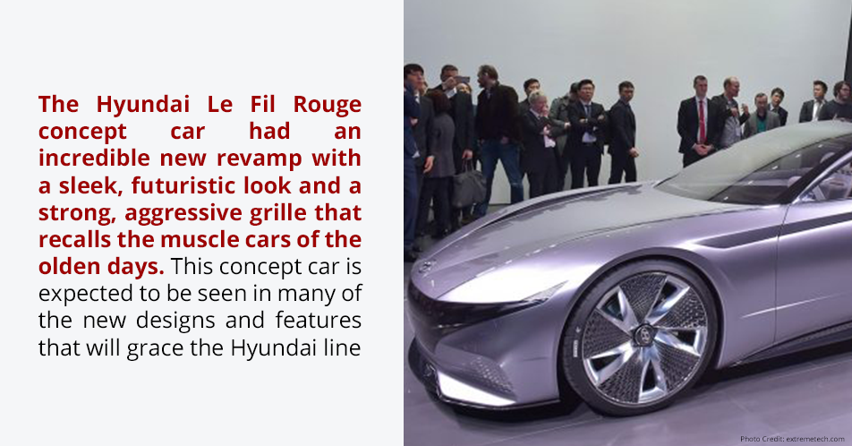 The Hyundai Le Fil Rouge concept car had an incredible new revamp with a sleek, futuristic look and a strong, aggressive grille that recalls the muscle cars of the olden days. This concept car is expected to be seen in many of the new designs and features that will grace the Hyundai line