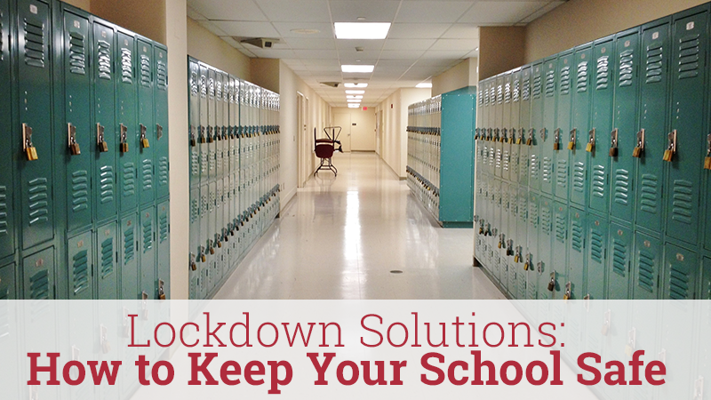 Lockdown Solutions How To Keep Your School Safe