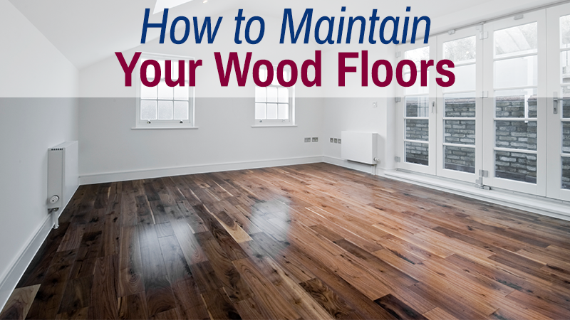 How to Maintain Your Wood Floors