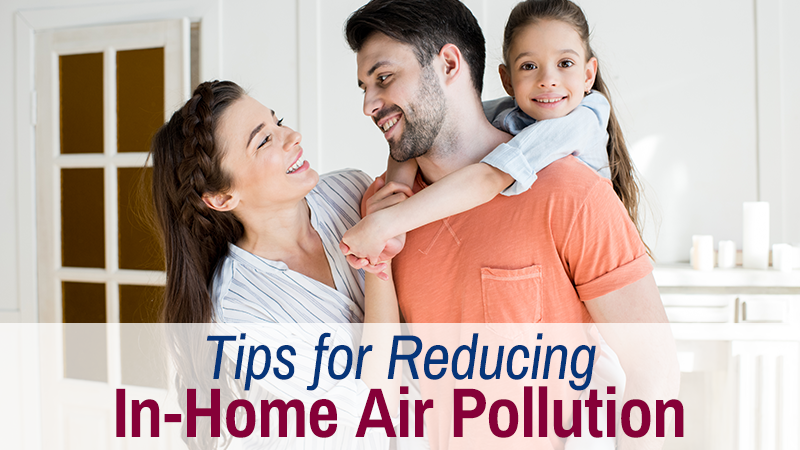 Tips for Reducing In-Home Air Pollution