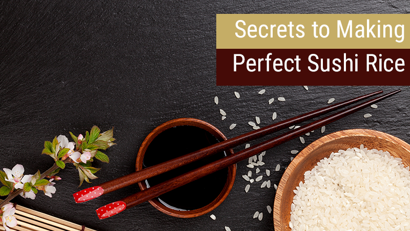 Secrets to Making Perfect Sushi Rice