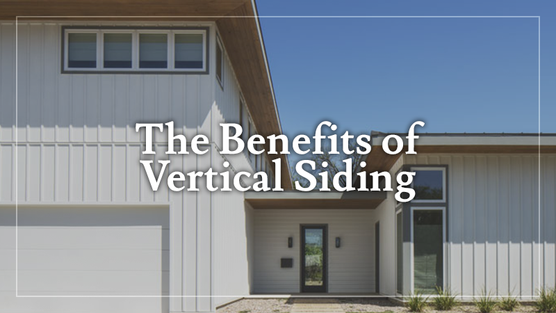 The Benefits of Vertical Siding