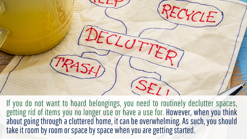 If you do not want to hoard belongings, you need to routinely declutter spaces, getting rid of items you no longer use or have a use for. However, when you think about going through a cluttered home, it can be overwhelming. As such, you should take it room by room or space by space when you are getting started.