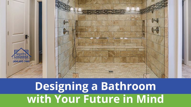 Designing a Bathroom with Your Future in Mind