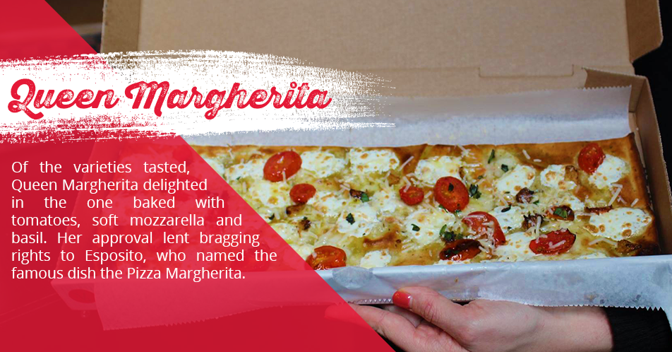 Of the varieties tasted, Queen Margherita delighted in the one baked with tomatoes, soft mozzarella and basil. Her approval lent bragging rights to Esposito, who named the famous dish the Pizza Margherita.