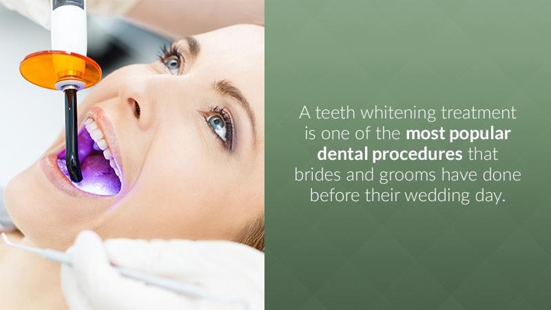 A teeth whitening treatment is one of the most popular dental procedures that brides and grooms have done before their wedding day.
