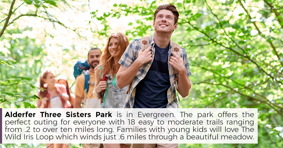 Alderfer Three Sisters Park is in Evergreen. The park offers the perfect outing for everyone with 18 easy to moderate trails ranging from .2 to over ten miles long. Families with young kids will love The Wild Iris Loop which winds just .6 miles through a beautiful meadow.
