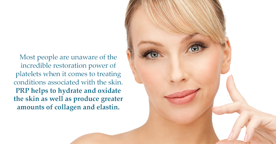 Most people are unaware of the incredible restoration power of platelets when it comes to treating conditions associated with the skin. PRP helps to hydrate and oxidate the skin as well as produce greater amounts of collagen and elastin.