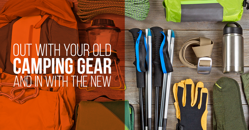 Out with Your Old Camping Gear and in with the New