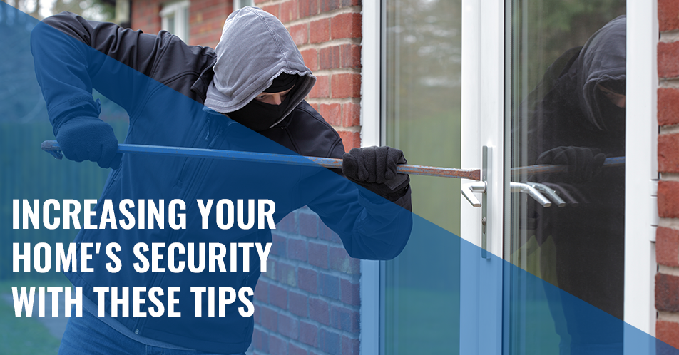 Increasing Your Home's Security with These Tips
