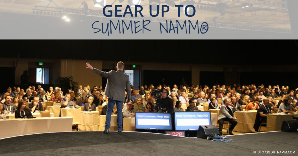 Gear Up to Summer NAMM®